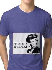 Another what's a weekend shirt Tri-blend T-Shirt