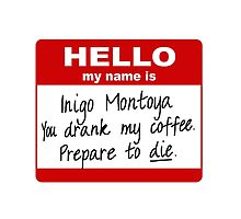 Hello My Name is Inigo Montoya by PaseoArt