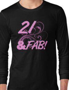 21 And Fabulous Birthday Long Sleeve T-Shirt