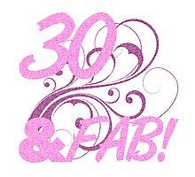30 And Fabulous Birthday Photographic Print