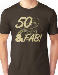 50 And Fabulous Birthday Unisex T-Shirt