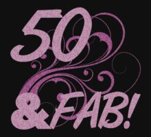 50 And Fabulous Birthday by thepixelgarden