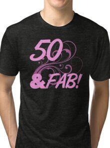 50 And Fabulous Birthday Tri-blend T-Shirt