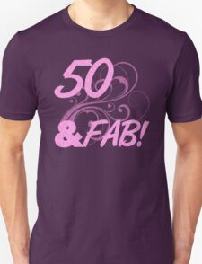 50 And Fabulous Birthday Unisex T-Shirt