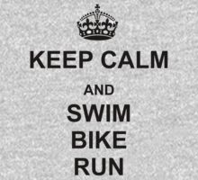 Keep Calm and Swim, Bike, Run by WeRaceTogether