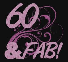 60 And Fabulous Birthday by thepixelgarden