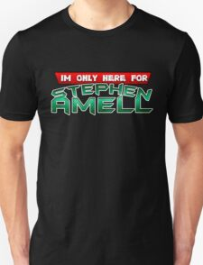 I'm only here for Stephen Amell T-Shirt