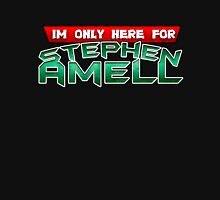 I'm only here for Stephen Amell Unisex T-Shirt