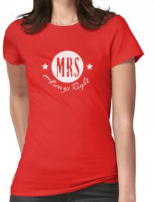 Mrs Always Right VRS2 T-Shirt