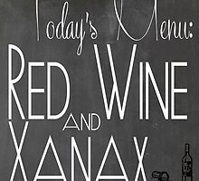 Today's Menu Red Wine and Xanax by geekchicprints