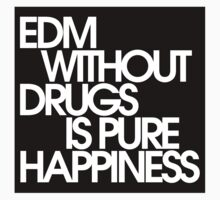 EDM Without Drugs Is Pure Happiness by DropBass