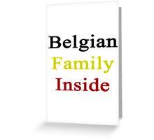 Belgian Family Inside  Greeting Card
