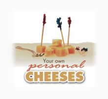 Your Own Personal Cheeses by ChristineRage