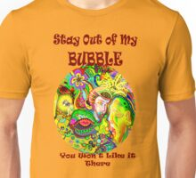 Stay Out of My Bubble Unisex T-Shirt