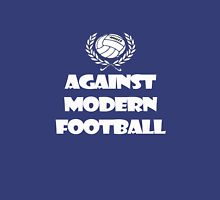Against Modern Football Unisex T-Shirt