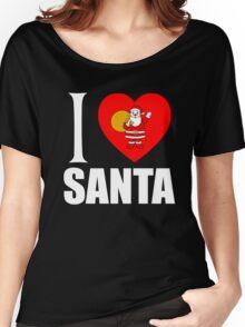 I LOVE SANTA Women's Relaxed Fit T-Shirt