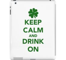 Keep calm and drink on beer St. Patricks day iPad Case/Skin