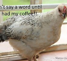 Farm talk - Don't say a word until I've had my coffee! by Maree  Clarkson