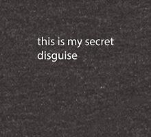 My Secret Disguise Unisex T-Shirt
