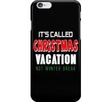 It's called christmas vacation not winter break iPhone Case/Skin