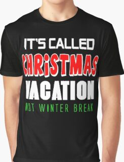 It's called christmas vacation not winter break Graphic T-Shirt