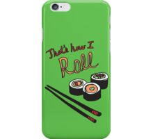 That's How I Roll iPhone Case/Skin
