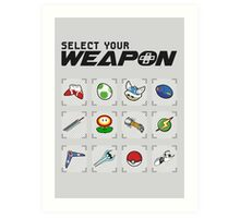 Select Your Weapon Art Print