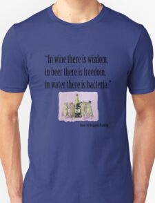 In Wine There Is Wisdom Unisex T-Shirt