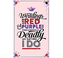 Deadly Weddings Photographic Print