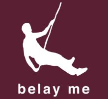 Belay Me T-Shirt by sportsfan