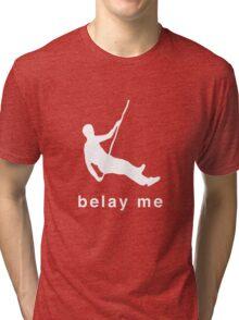 Belay Me T-Shirt Tri-blend T-Shirt