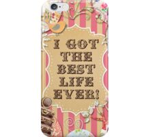 I GOT THE BEST LIFE EVER! (Vintage) iPhone Case/Skin