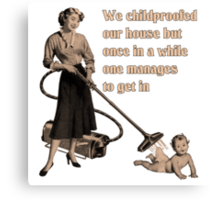 We Childproofed Our House Canvas Print