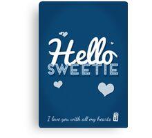 Hello Sweetie Canvas Print