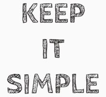 KEEP IT SIMPLE by Rob Price