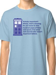 Nobody Important Dr. Who deisgn. Classic T-Shirt