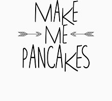 Make Me Pancakes Unisex T-Shirt