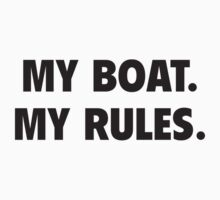 My Boat. My Rules. by BrightDesign