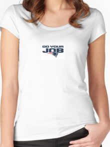 Do Your Job - New England Patriots Women's Fitted Scoop T-Shirt