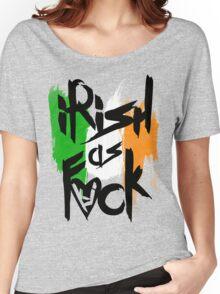Irish As Fuck Women's Relaxed Fit T-Shirt