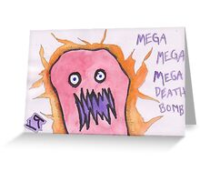 """Mega Mega Mega Death Bomb"" by Richard F. Yates Greeting Card"