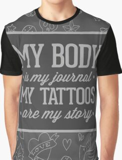 My Tattoos Are My Story Quote Graphic T-Shirt