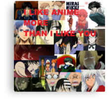 I LIKE ANIME MORE THAN I LIKE YOU Canvas Print