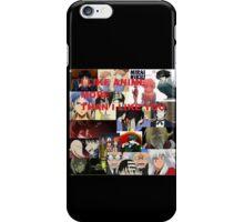 I LIKE ANIME MORE THAN I LIKE YOU iPhone Case/Skin