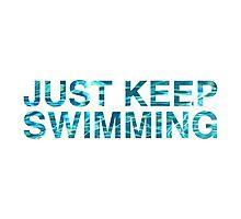 Just Keep Swimming Photographic Print