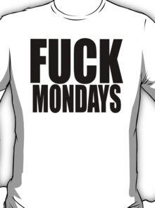 FUCKMONDAYS T-Shirt