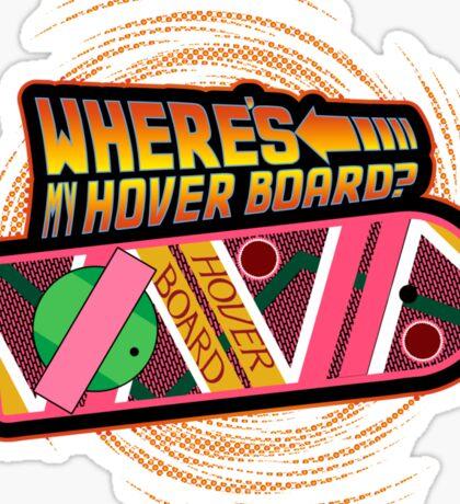 Where's My Hover Board? Sticker