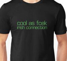Cool as fcek - irish connection Unisex T-Shirt