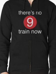There's No 9 Train Now T-Shirt
