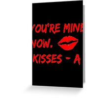 Pretty Little Liars - You're Mine Now Greeting Card